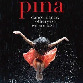 PINA – dance, dance, otherwhise we are lost!