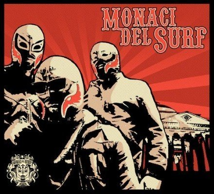 MONACI DEL SURF   wrestler, onde e rocknroll in concerto alla Santeria copertina 440x400