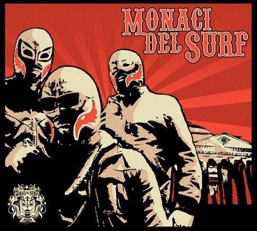 MONACI DEL SURF - wrestler, onde e rock'n'roll in concerto alla Santeria 3