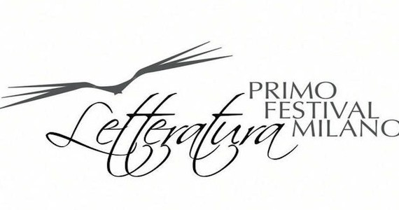 PRIMO FESTIVAL DELLA LETTERATURA A MILANO - fino a domenica 10 giugno 1