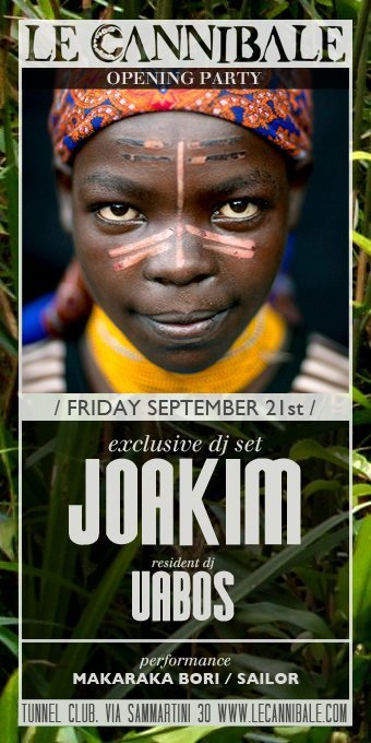 Joakim 21 sept LE CANNIBALE OPENING PARTY   Joakim al Tunnel