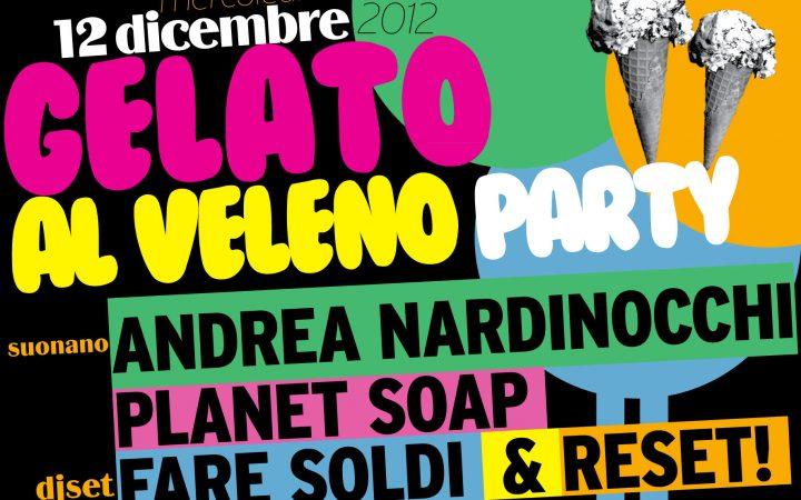 GELATO AL VELENO - l'evento che promette già dalla data (12.12.12)  1