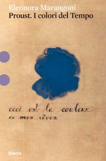 amenormal Proust PROUST A COLORI   un viaggio nellatlante pittorico del grande scrittore del Tempo