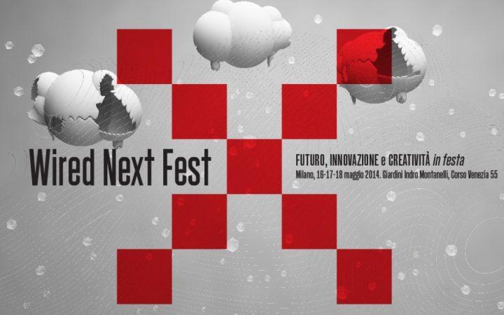 WIRED NEXT FEST 2014 - futuro, innovazione e creatività